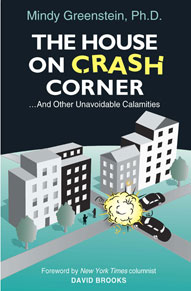 Mindy Greenstein's The House on Crash Corner: And Other Unavoidable Calamities