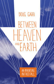 Between Heaven and Earth by Doug Garr